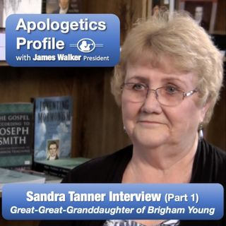 14 Sandra Tanner, Great-Great-Granddaughter of Brigham Young with James Walker (Part 1)