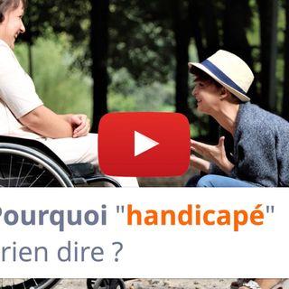 """#103 - Pourquoi """"handicapé"""" ne veut rien dire ?"""