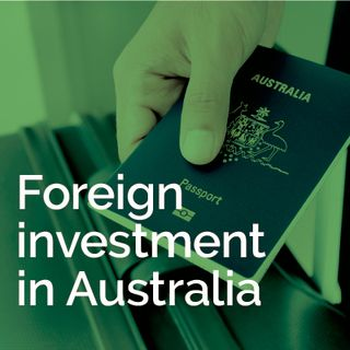 Foreign investment in Australia - The new playbook
