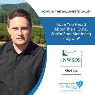 8/29/20: Chad Cox with Northwest Senior & Disability Services | H.O.P.E. Senior Peer Mentoring Program | Aging in the Willamette Valley