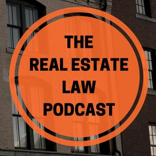Episode 1 - Why The World Needs a Podcast About Real Estate Law