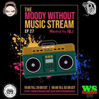The Moody Without Music Stream EP 27 - War Stories Radio Mix