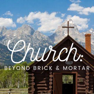 Church- Beyond Brick & Mortar