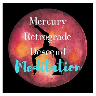 Shmeditation Ep. 2:  Mercury Retrograde Descend