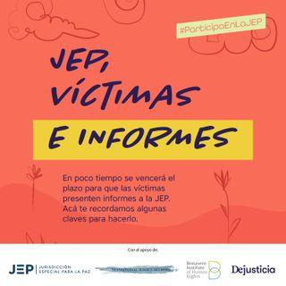 JEP, víctimas y presentación de informes ante la JEP