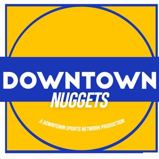 Downtown Nuggets Podcast