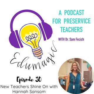 New Teachers Shine On with Hannah Sansom E30
