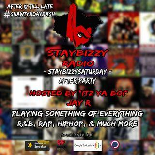 StayBizzyRadio: Ep.34 - StayBizzySaturday #AfterParty -