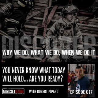 "You just never know what today will hold... will you be ready? Listen in with Robert ""Pip"" Piparo"