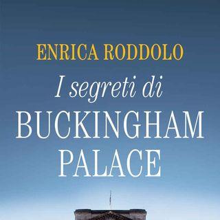 Enrica Roddolo: i segreti di Buckingham Palace raccontati come... in una favola!