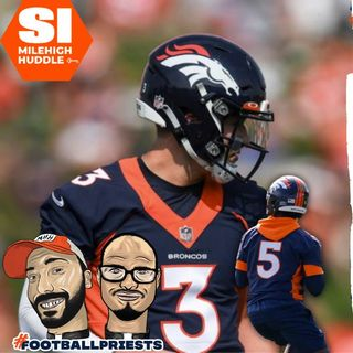 HU #734: Did Broncos Camp Day 7 Prove a QB has Separated?