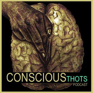 Conscious Thots Ep. 7 (Aug 29)