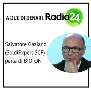 Gaziano (SoldiExpert SCF) parla del caso BIO-ON a Due di Denari (Radio 24)