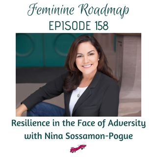 FR Ep #158 Resilience in the Face of Adversity with Nina Sossamon-Pogue