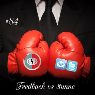 84 Feedback vs Sunne
