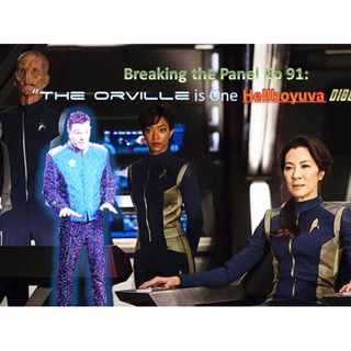 """Breaking the Panel Ep 91 – """"The Orville is One Hellboyuva Discovery"""""""