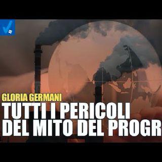 """Gloria Germani: """"Il cosiddetto progresso scientifico rappresenta un pericolo mortale per l'umanità"""""""