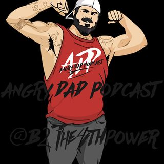 Angry Dad Podcast