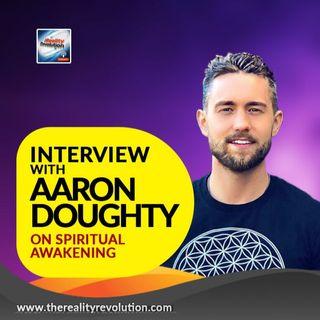Interview with Aaron Doughty On Spiritual Awakening