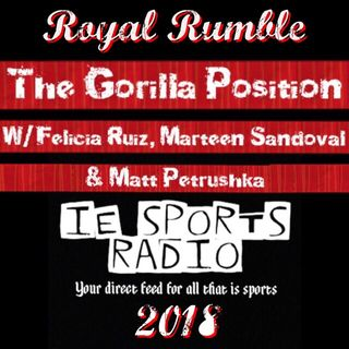 The Gorilla Position- Episode 83: Royal Rumble 2018 Recap: The Road to WrestleMania Has Begun