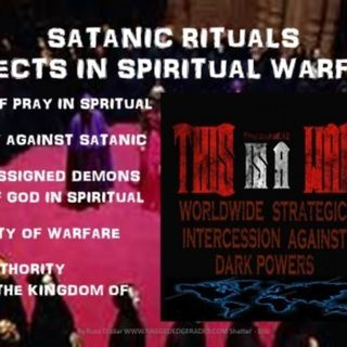 SATANIC RITUALS POWERS OF A DARK AGE COMING PART 7 WARFARE