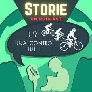 Storie - Episodio 17 - Una contro tutti
