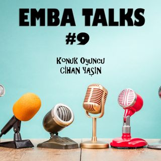 EMBA Talks #9 - Cihan Yasin
