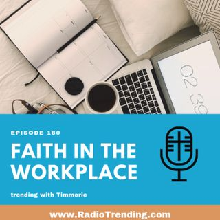 180: Faith in the Workplace