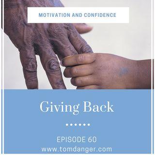 Ep. 60  Giving Back