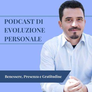 Episodio 13 - Benessere, Presenza e Gratitudine