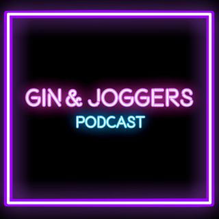 Gin & Joggers Podcast
