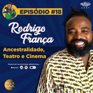 #EP18 Rodrigo França – Ancestralidade, Teatro e Cinema