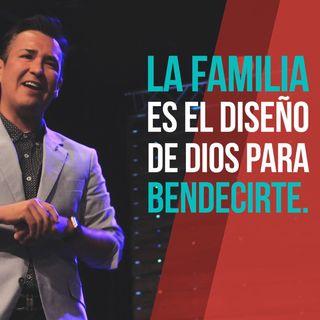 LA FAMILIA, parte I   El diseño de Dios para bendecirme