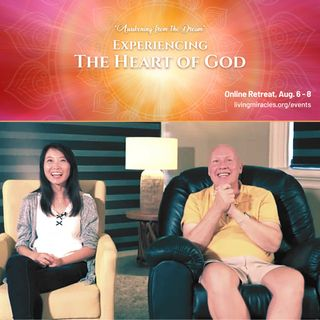 """Closing Session - """"Experiencing the Heart of God"""" Online Retreat with David Hoffmeister & Frances Xu"""