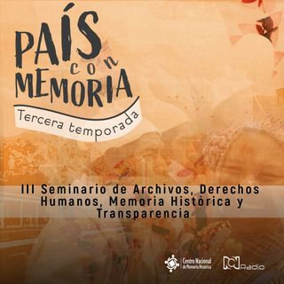 31 País con Memoria - Seminario de Archivos, Derechos Humanos, Memoria Histórica y Transparencia