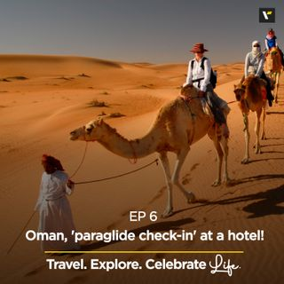 Ep 6: Oman, 'paraglide check-in' at a hotel!