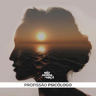 #84 - Profissão: Psicólogo