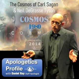 10 Cosmos TV Series: A Christian Perspective with Daniel Ray, Staff Apologist