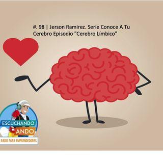 Serie Conoce A Tu Cerebro Episodio  Cerebro Límbico Por Jerson Ramirez #. 99 |