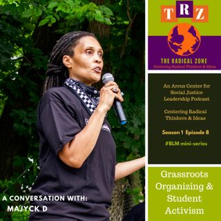 Grassroots Organizing & Student Activism with Majyck D