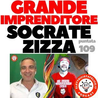 109 I segreti di Socrate Zizza ed il suo progetto Impiantista imprenditore