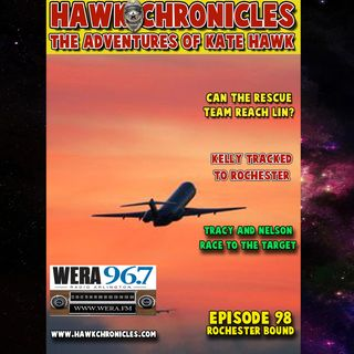 "Episode 98 Hawk Chronicles ""Rochester Bound"""
