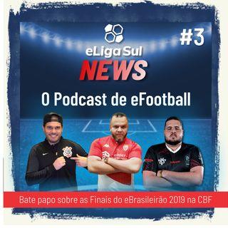 eLigaSul News #3: tudo sobre as finais do eBrasileirão de eFootball PES 2020