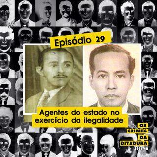 Ep 29 - Agentes do Estado no exercício da ilegalidade