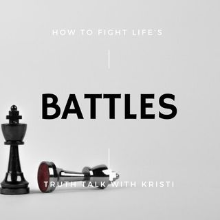 How to Fight Life's Battles