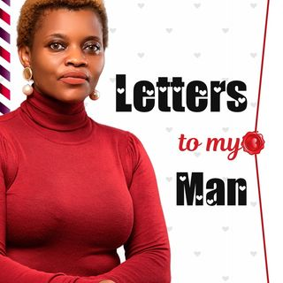 LETTERS TO MY MAN SERIES PT 4
