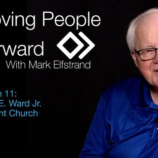 Moving People Forward S1 E11 GuestJames E Ward Jr