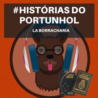 Histórias do Portunhol: La borracharía