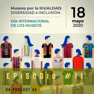 #11 Día Internacional De Los Museos (18 de mayo)