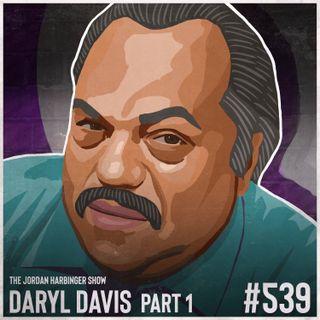539: Daryl Davis   A Black Man's Odyssey in the KKK Part One